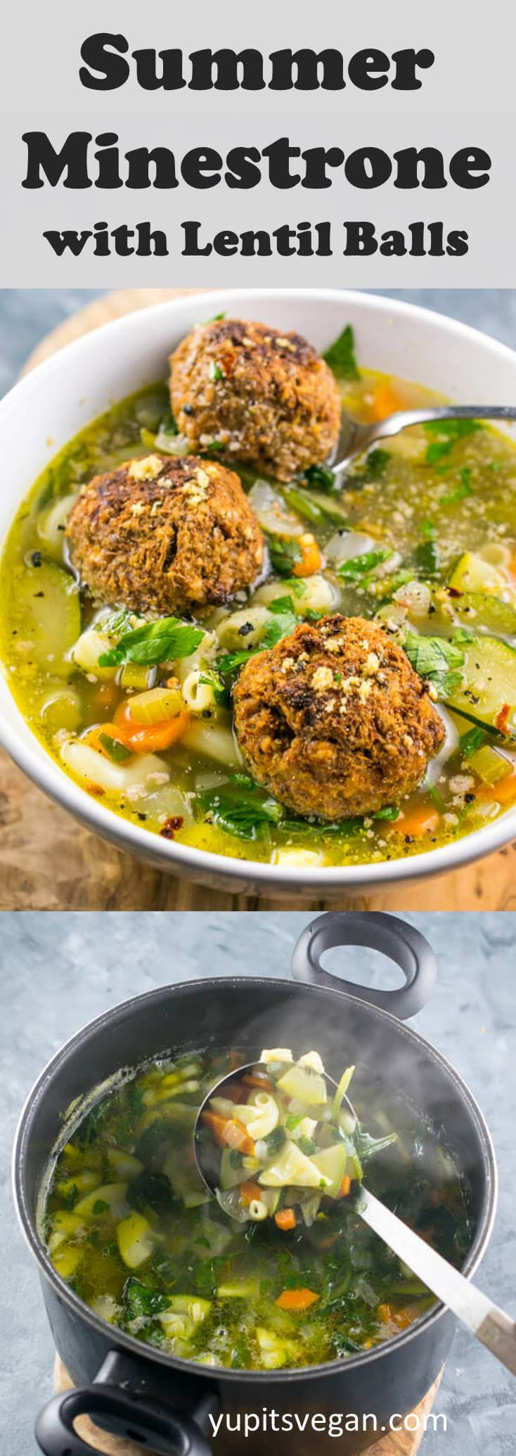 Vegan Summer Minestrone with Lentil Balls: A soup of summer vegetables and pasta with Italian flavors, made vegan-style and served with homemade lentil balls for protein.
